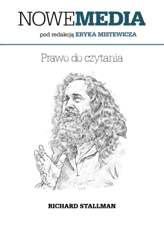 Okładka książki NOWE MEDIA pod redakcją Eryka Mistewicza: Prawo do czytania