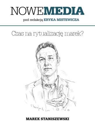 Okładka książki NOWE MEDIA pod redakcją Eryka Mistewicza: Czas na rytualizację marek?