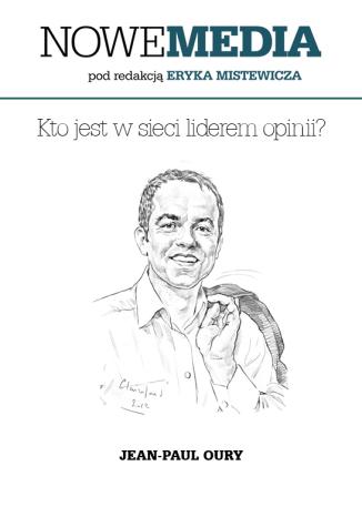 Okładka książki NOWE MEDIA pod redakcją Eryka Mistewicza: Kto jest w sieci liderem opinii?