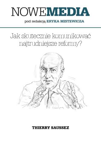 Okładka książki NOWE MEDIA pod redakcją Eryka Mistewicza: Jak skutecznie komunikować najtrudniejsze reformy?
