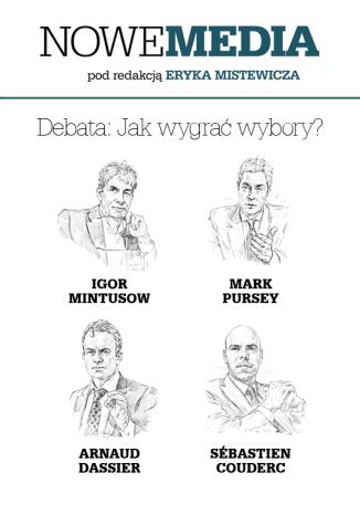 Okładka książki NOWE MEDIA pod redakcją Eryka Mistewicza: Debata - Jak wygrać wybory?
