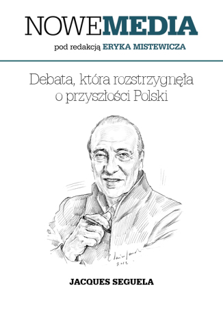 Okładka książki NOWE MEDIA pod redakcją Eryka Mistewicza: Debata, która rozstrzygnęła o przyszłości Polski