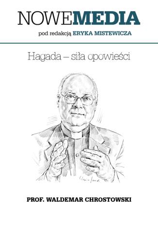 Okładka książki NOWE MEDIA pod redakcją Eryka Mistewicza: Hagada  siła opowieści