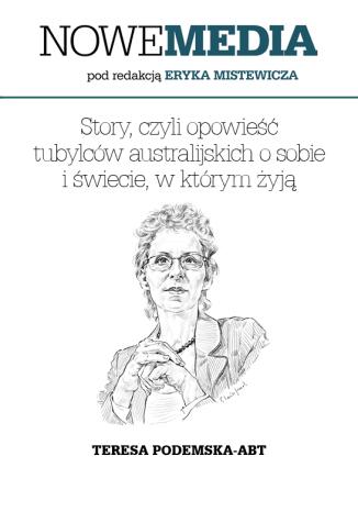 Okładka książki NOWE MEDIA pod redakcją Eryka Mistewicza: Story, czyli opowieśćtubylców australijskich o sobiei świecie, w którym żyją