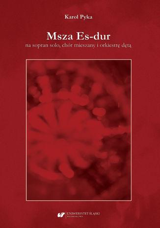 Okładka książki Msza Es-dur na sopran solo, chór mieszany i orkiestrę dętą