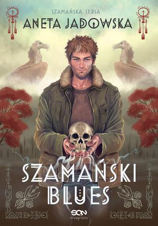 Okładka książki/ebooka Szamański blues (Trylogia szamańska #1)