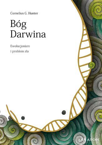 Okładka książki/ebooka Bóg Darwina. Ewolucjonizm i problem zła