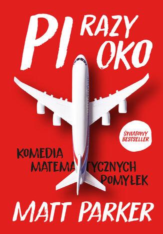 Okładka książki/ebooka Pi razy oko. Komedia matematycznych pomyłek