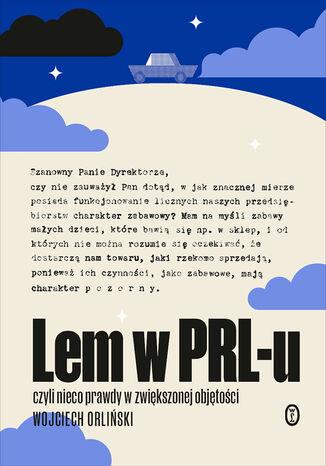 Okładka książki Lem w PRL-u. czyli nieco prawdy w zwiększonej objętości