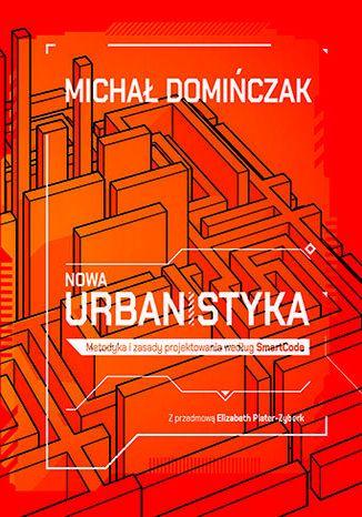 Okładka książki Nowa urbanistyka. Metodyka i zasady projektowania według SmartCode