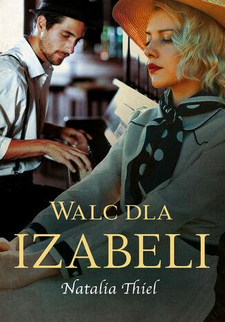 Okładka książki/ebooka Walc dla Izabeli