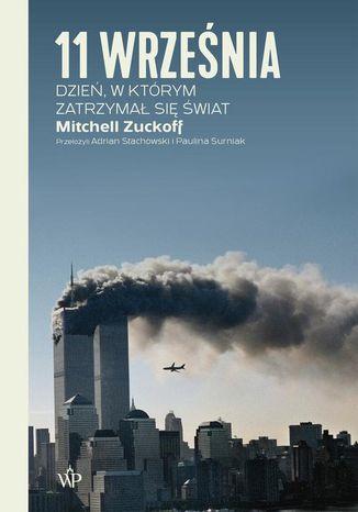 Okładka książki 11 września. Dzień, w którym zatrzymał się świat