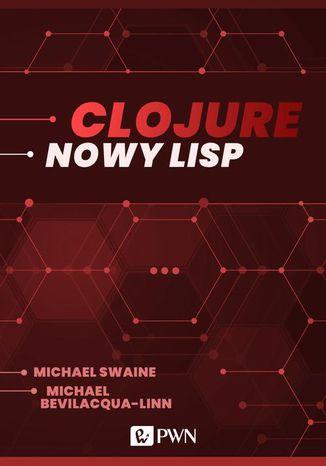 Okładka książki Clojure. Nowy Lisp