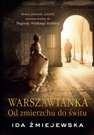 Okładka książki Warszawianka. Od zmierzchu do świtu