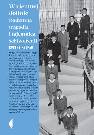 Okładka książki W ciemnej dolinie. Rodzinna tragedia i tajemnica schizofrenii