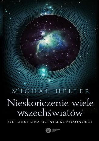 Okładka książki Nieskończenie wiele wszechświatów. Od Einsteina do nieskończoności
