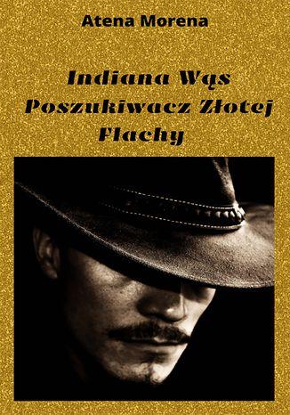 Indiana Wąs Poszukiwacz Złotej Flachy