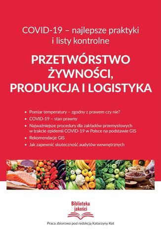 Przetwórstwo żywności, produkcja i logistyka COVID-19 - najlepsze praktyki i listy kontrolne