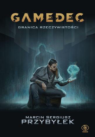 Okładka książki/ebooka Gamedec. Granica rzeczywistości