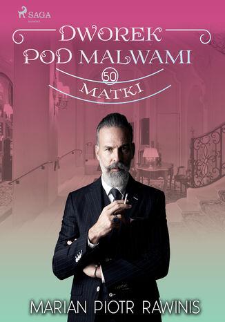 Okładka książki/ebooka Dworek pod Malwami 50 - Matki