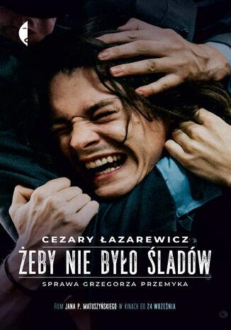Okładka książki Żeby nie było śladów. Sprawa Grzegorza Przemyka