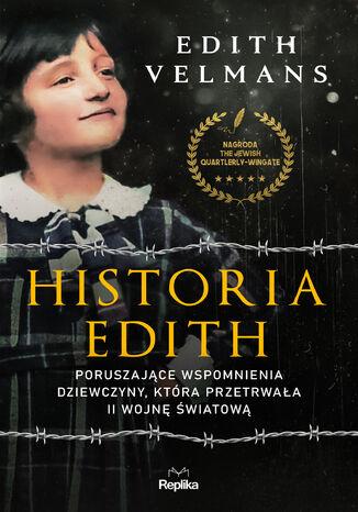 Historia Edith. Poruszające wspomnienia dziewczyny, która przetrwała II wojnę światową