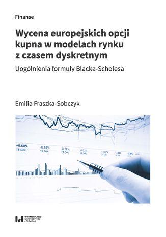 Wycena europejskich opcji kupna w modelach rynku z czasem dyskretnym. Uogólnienia formuły Blacka-Scholesa