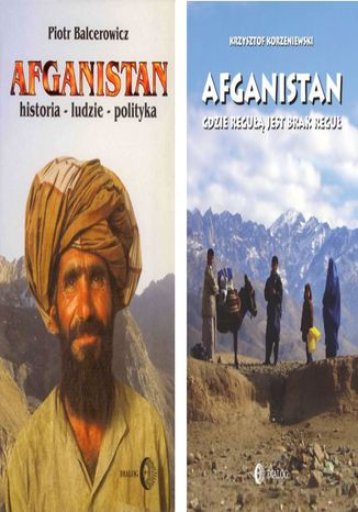 ZROZUMIEĆ AFGANISTAN Pakiet - Afganistan gdzie regułą jest brak reguł / Afganistan. Historia - ludzie - polityka