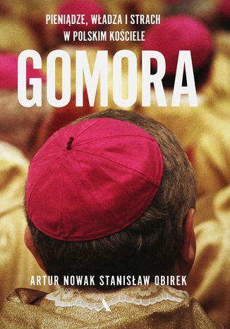 Okładka książki Gomora. Władza, strach i pieniądze w polskim Kościele