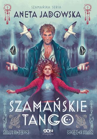 Okładka książki/ebooka Szamańske tango (Trylogia szamańska #2)
