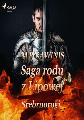 Okładka książki/ebooka Saga rodu z Lipowej 26: Srebrnorogi