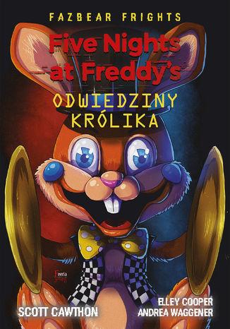 Okładka książki Five Nights at Freddys. Five Nights At Freddy's Odwiedziny królika
