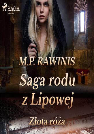Okładka książki/ebooka Saga rodu z Lipowej 28: Złota róża