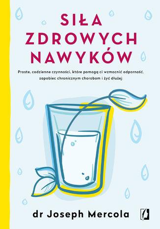 Okładka książki/ebooka Siła zdrowych nawyków