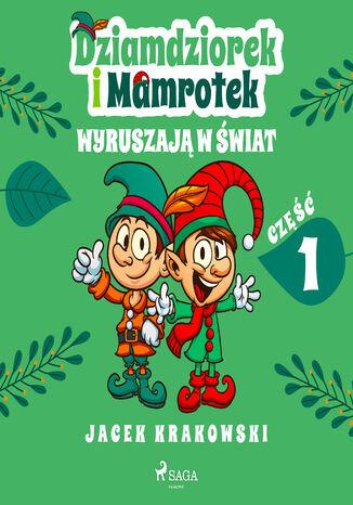 Okładka książki Dziamdziorek i Mamrotek wyruszają w świat