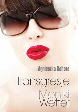 Okładka książki Transgresje Moniki Wetter