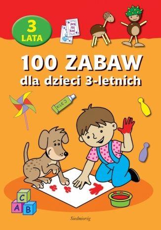 Okładka książki 100 zabaw dla dzieci 3-letnich