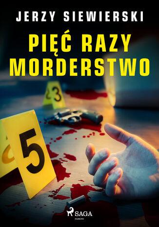 Okładka książki Pięć razy morderstwo