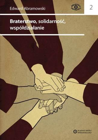 Okładka książki Braterstwo, solidarność, współdziałanie
