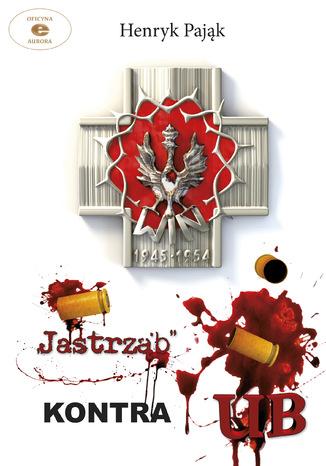 "\""Jastrząb\"" kontra UB"