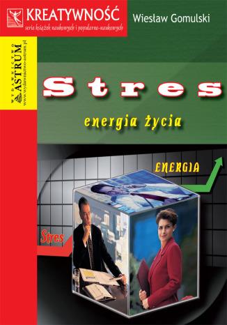 Okładka książki Stres energia życia