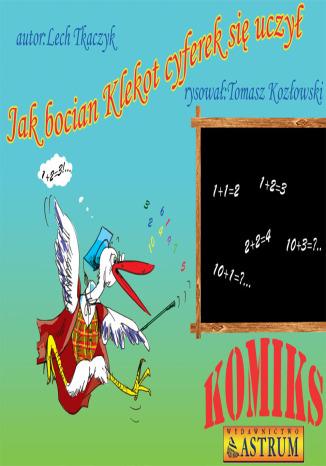 Okładka książki Jak bocian Klekot cyferek się uczył. Komiks