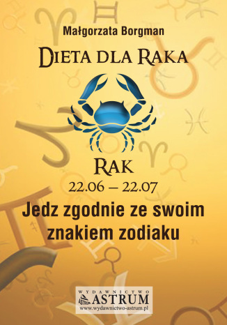 Okładka książki Dieta dla Raka. Jedz zgodnie ze swoim znakiem zodiaku