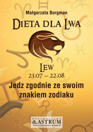 Okładka książki Dieta dla Lwa. Jedz zgodnie ze swoim znakiem zodiaku