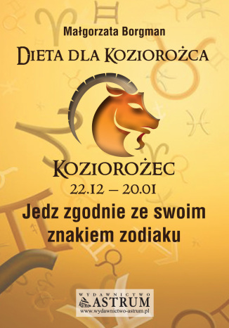 Okładka książki/ebooka Dieta dla Koziorożca. Jedz zgodnie ze swoim znakiem zodiaku