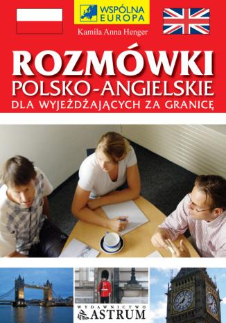 Rozmówki polsko-angielskie dla zmotoryzowanych, wyjeżdżających za granicę
