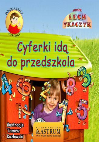 Okładka książki Cyferki idą do przedszkola - bajka