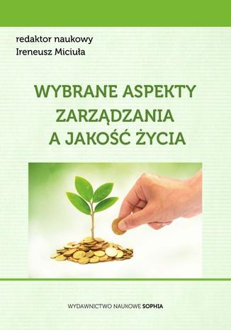 Okładka książki Wybrane aspekty zarządzania a jakość życia