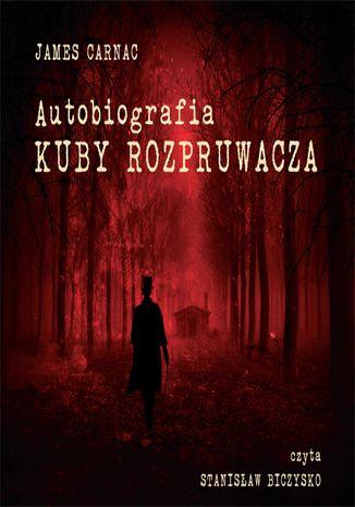 Autobiografia Kuby Rozpruwacza