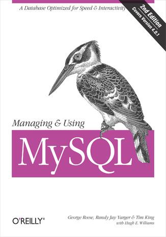 Okładka książki/ebooka Managing & Using MySQL. Open Source SQL Databases for Managing Information & Web Sites. 2nd Edition